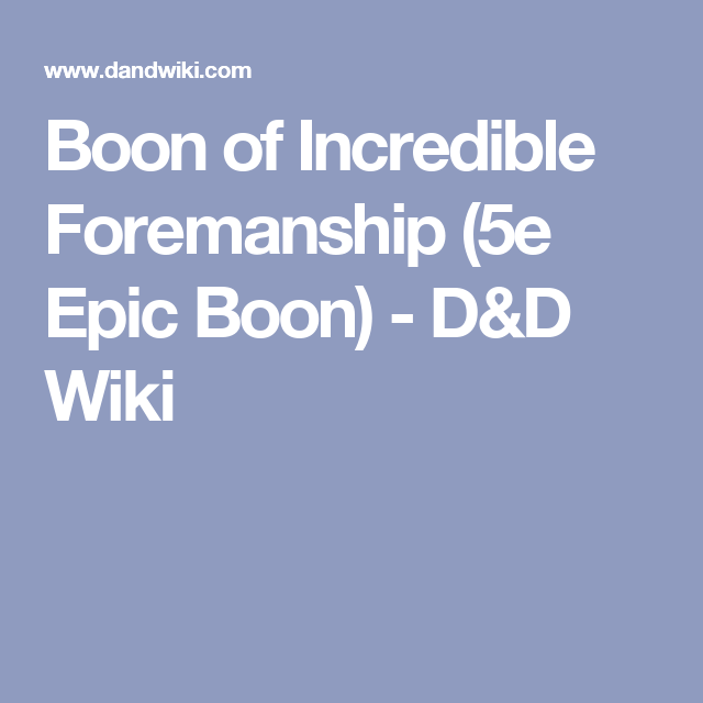 Boon of Incredible Foremanship (5e Epic Boon) - D&D Wiki