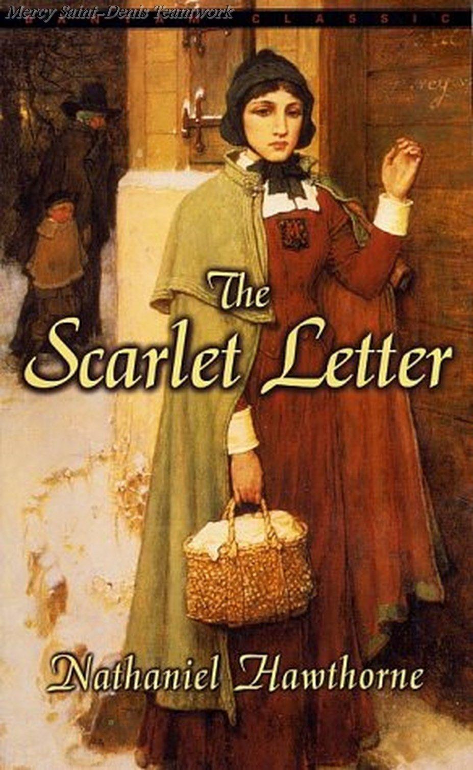 The Scarlet Letter Nathaniel Hawthorne. American