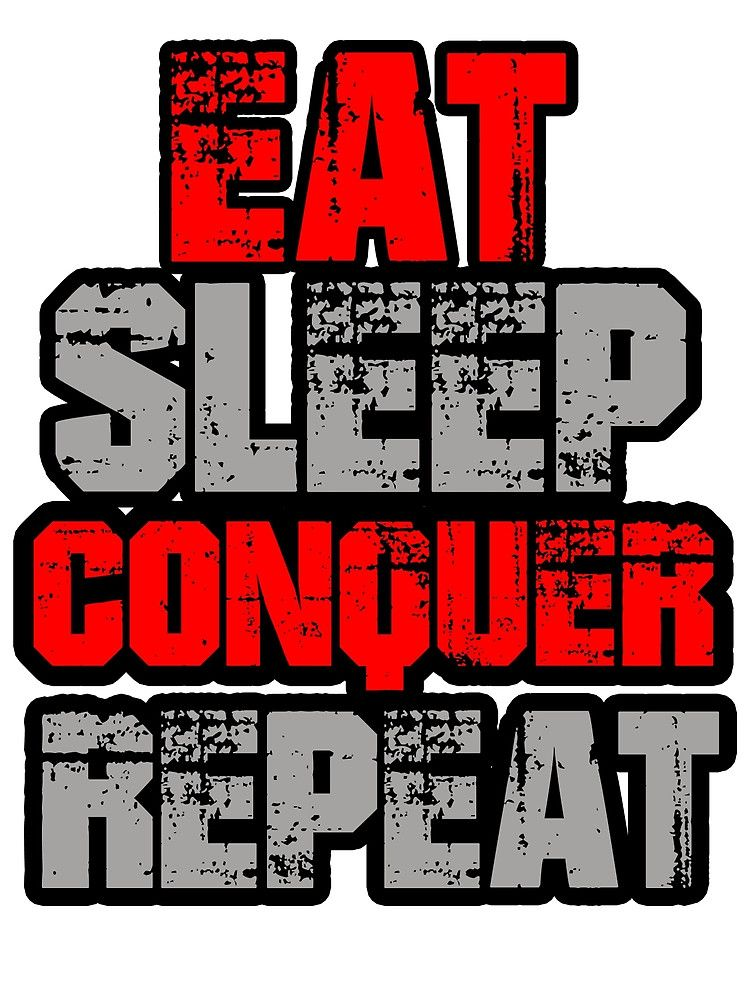Eat Sleep Conquer Repeat Von Punkfan91