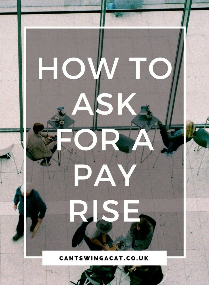 how to ask for a pay rise - How To Ask You Boss For A Pay Raise