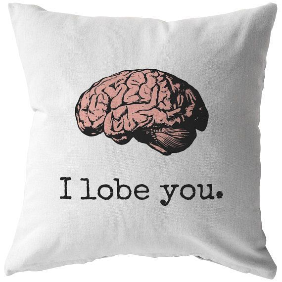 Nerdy Medical Gift  Doctor Romantic Gift  I Lobe You  Brain Throw Pillow  Boyfriend or Girlfrien
