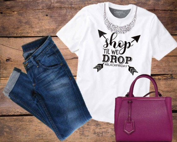 8e8f22b8 Custom Long Sleeve Shop til you drop tees for Clarice (5 shirts)  #thanksgiving #shopping #Fall #TShirt #BlackFriday #tee #ShopTipYouDrop