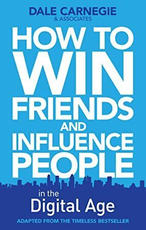 Free How to Win Friends and Influence People in the Digital Age