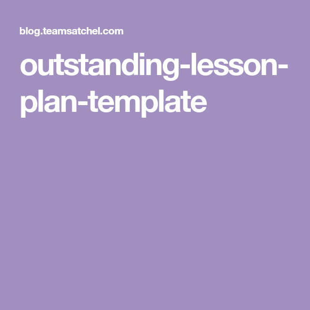 Outstanding Lesson Plan Template Class Ideas Pinterest Lesson