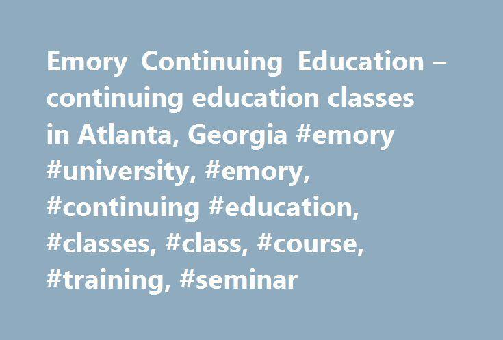 Emory Continuing Education \u2013 continuing education classes in Atlanta
