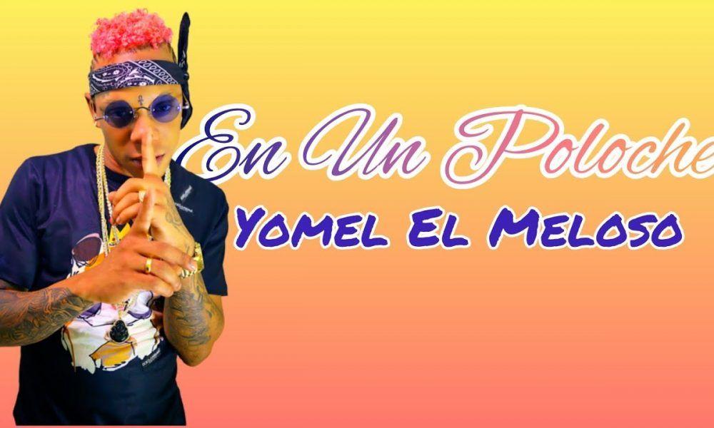 Download Yomel El Meloso En un Poloche South African