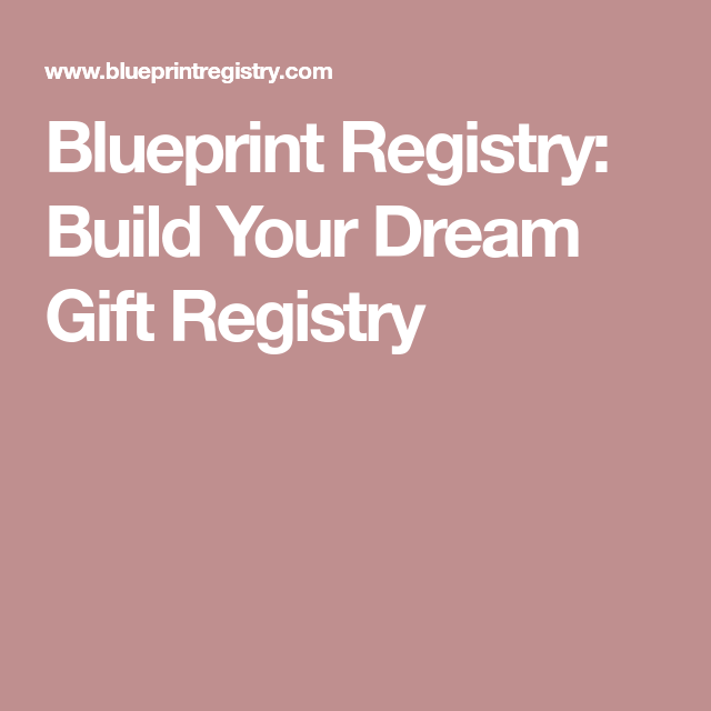 Blueprint registry build your dream gift registry wedding blueprint registry build your dream gift registry malvernweather Gallery