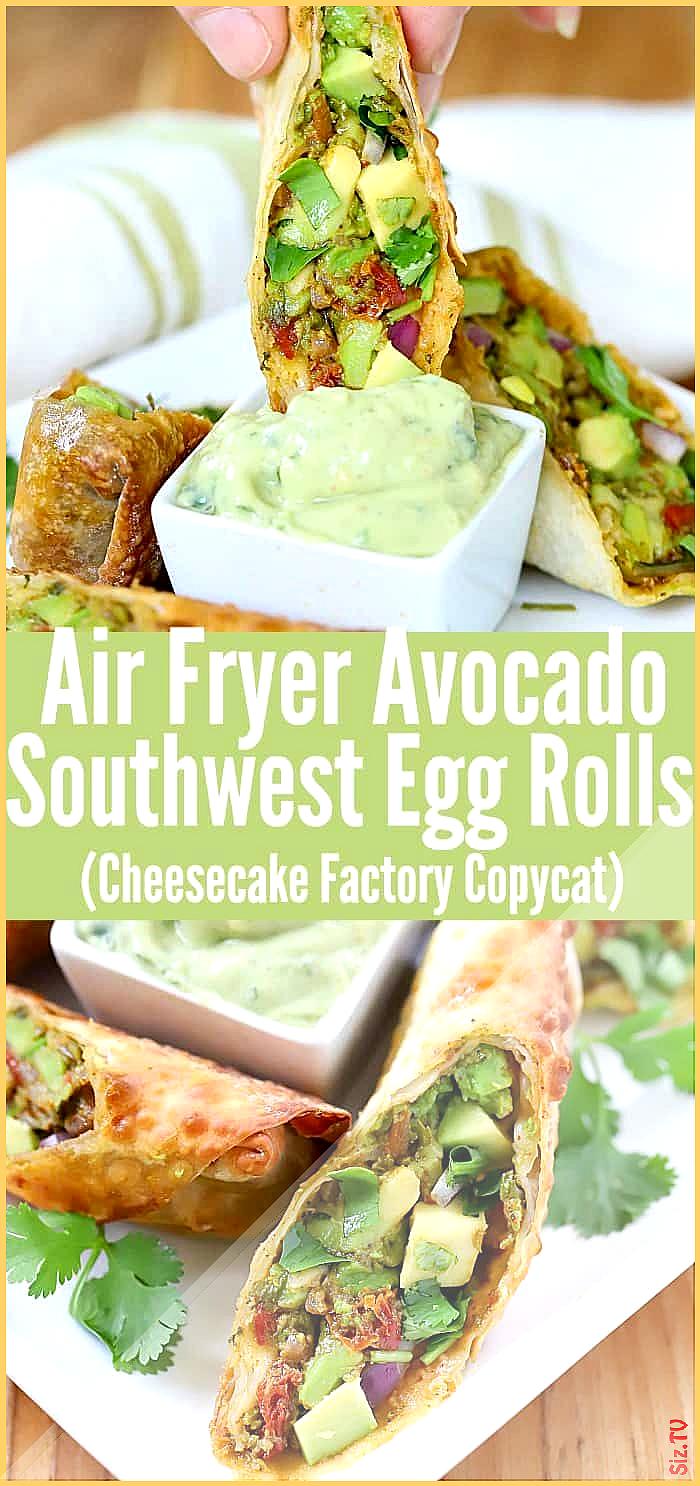 Air Fryer Avocado Southwest Egg Rolls Cheesecake Factory Copycat Air Fryer Avocado Southwest Egg Ro