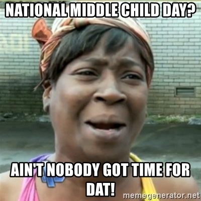 15 Hilarious Middle Child Memes That Feel So Familiar | SayingImages.com #middlechildhumor