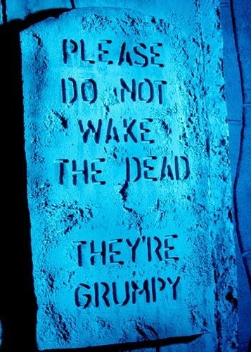 Please do not wake the dead