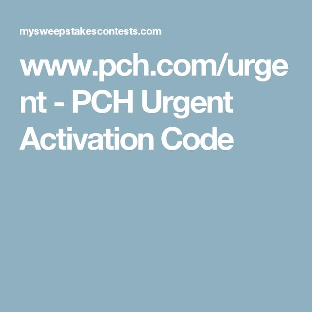 www pch com/urgent - PCH Urgent Activation Code pc996 to