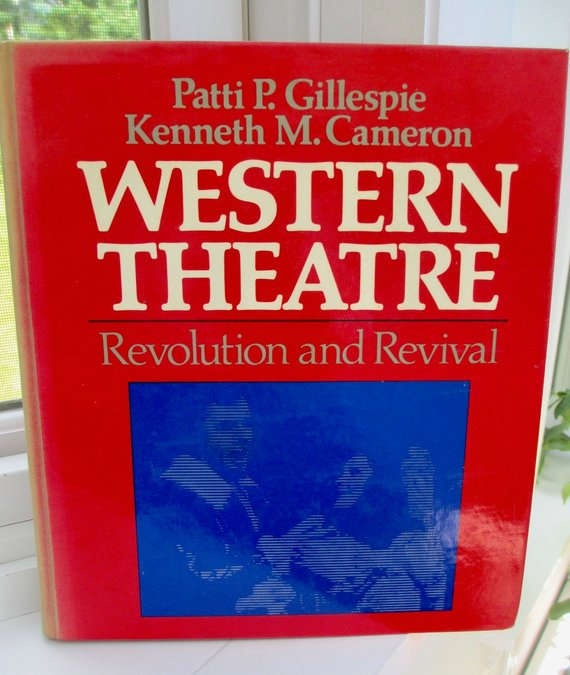 Western Theatre Revolution And Revival By Patti P Gillespie And