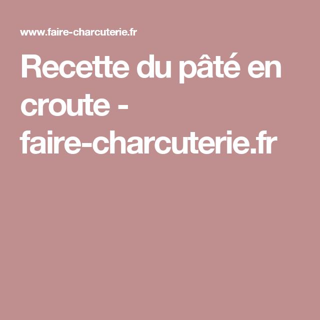 Recette du pâté en croute - faire-charcuterie.fr