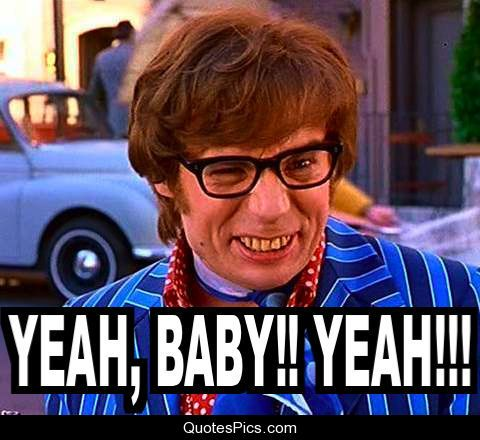Austin Powers movie quotes | Yeah baby, yeah!!! – Could make for funny art encouragement posters