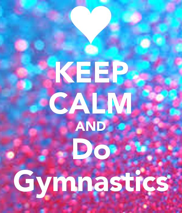 Risultati immagini per keep calm and do gymnastics for Keep calm immagini