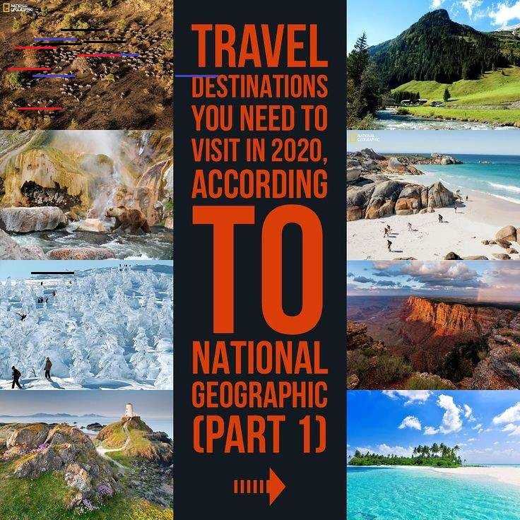The 25 travel destinations you need to visit in 2020 according to National Geographic...  The 25 t