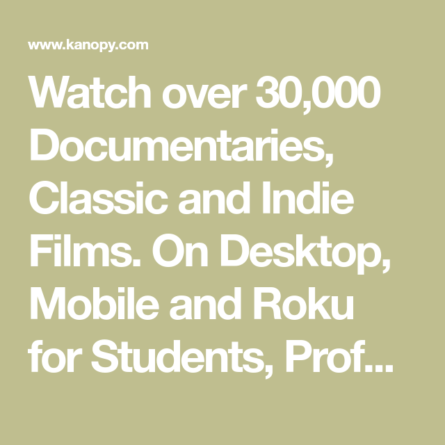 Watch Over 30,000 Documentaries, Classic And Indie Films