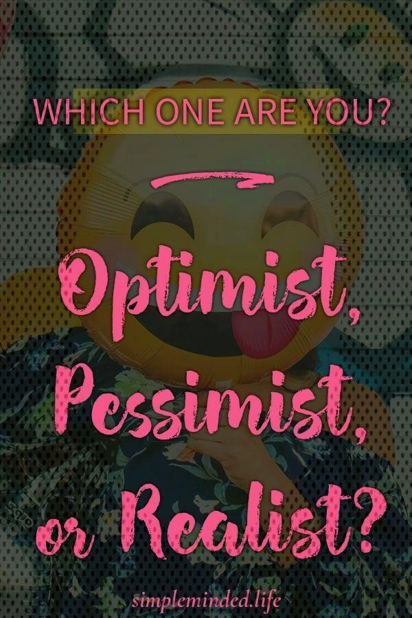 Optimist, Pessimist, Realist is One Happier Than the Other? Are optimist really happier? Are pessi