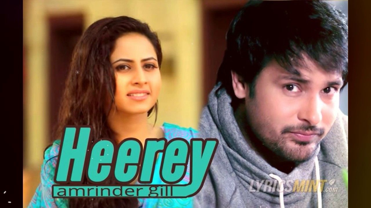 Heerey Full Song Amrinder Gill Love Punjab Releasing On 11th March Songs Youtube Amrinder Gill
