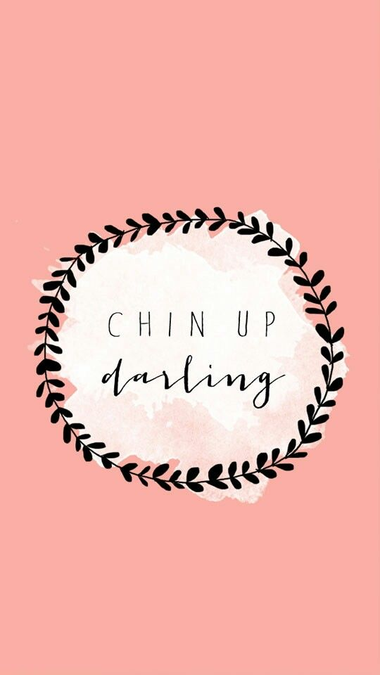 Chin Up Darling Motivational Quotes Iphone Wallpaper Wallpaper