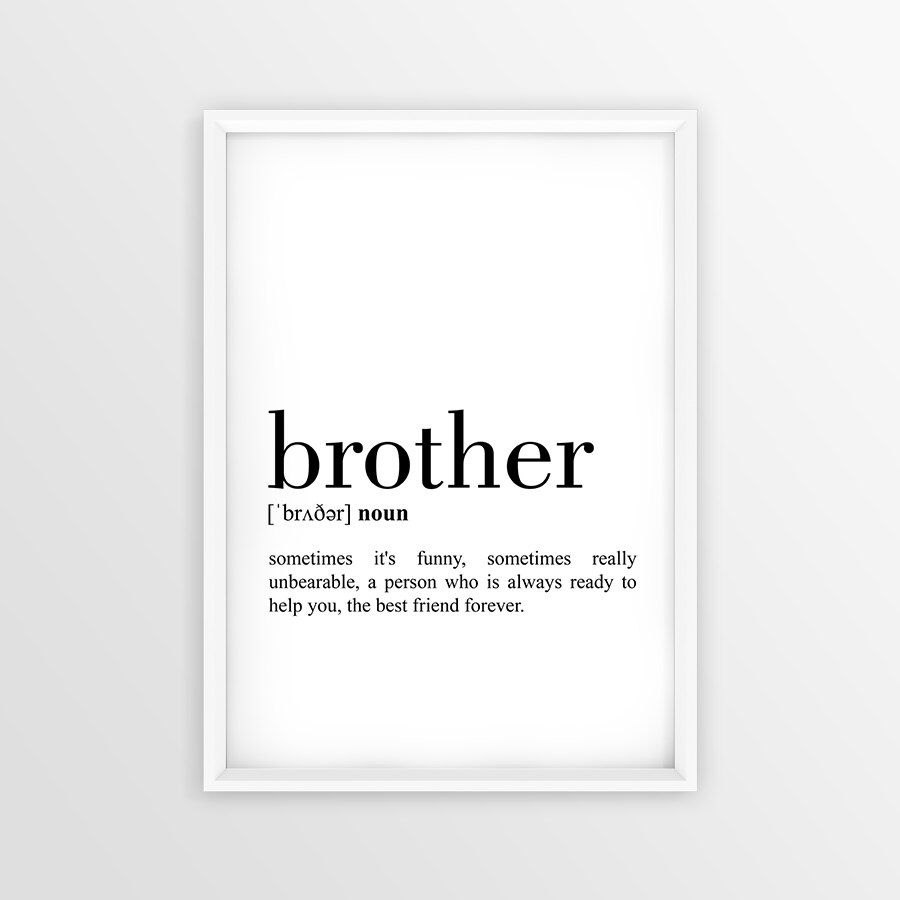 Brother Meaning Funny Family Home Life Quote Wall Art Print Picture Black Decor