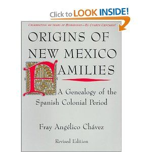 Origins Of New Mexico Families A Genealogy Of The Spanish