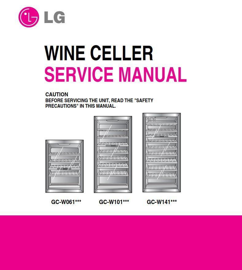 Lg Gc W061 W101 W141 Wine Cellar Service Manual Wine Cellar Maintenance Jobs Manual