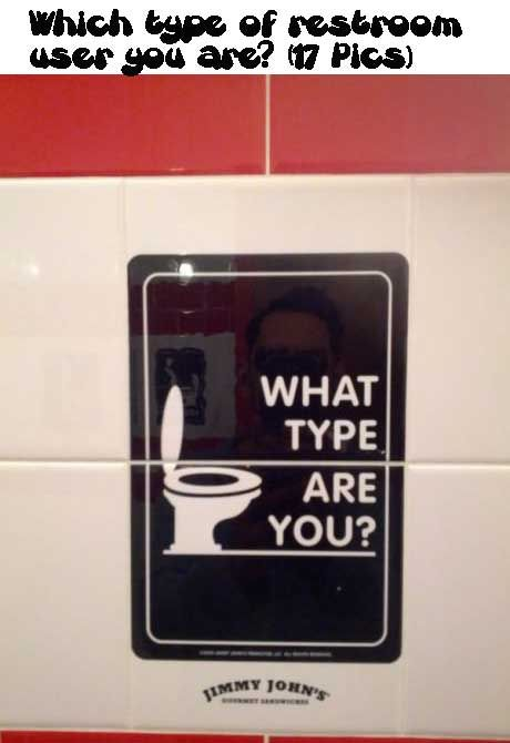 Which Type Of Restroom User You Are 17 Pics Funny