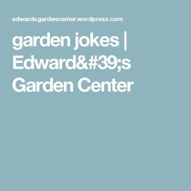 garden jokes | Edward's Garden Center
