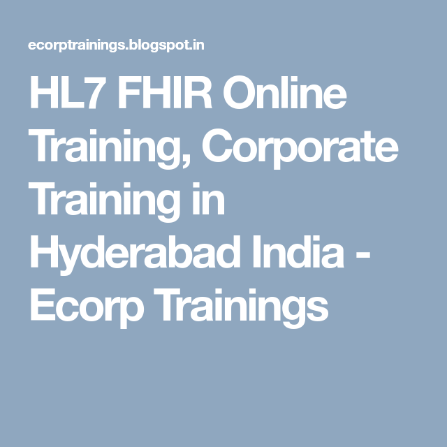 HL7 FHIR Online Training, Corporate Training in Hyderabad India ...