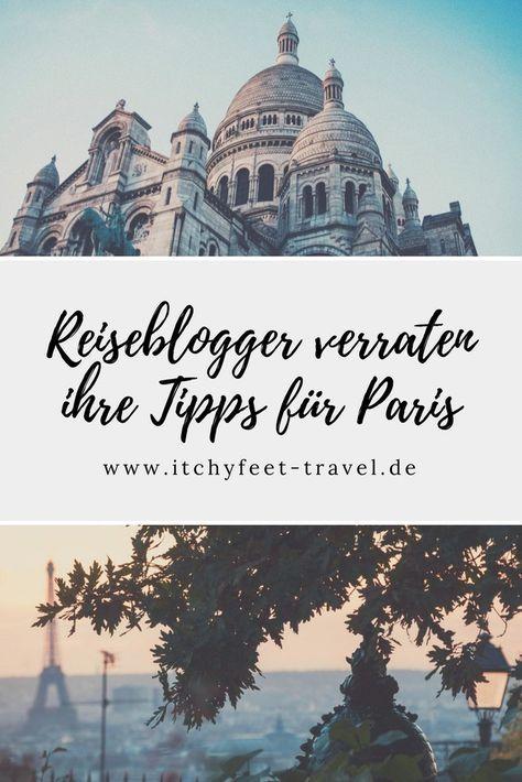 Photo of Reiseblogger geben ihre Tipps für Paris bekannt Juckende Füße