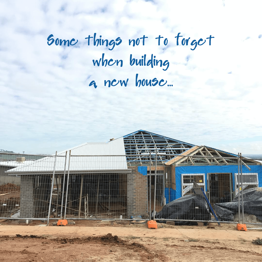 Some Things Not To Forget When Building A New House