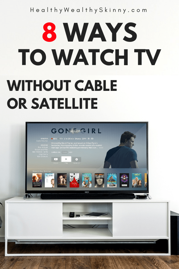 If You Are Tired Of Paying The High Cost Of Cable Or Satellite Then This Is For You Learn 8 Ways To Watch Tv Withou Tv Without Cable Watch Tv Without
