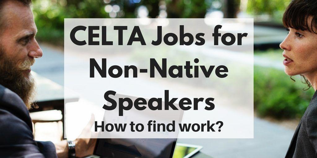 Celta jobs for nonnative speakers job speaker student