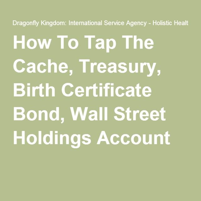 How To Tap The Cache Treasury Birth Certificate Bond Wall Street