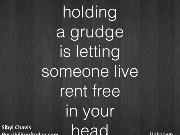 Holding A Grudge Is Letting Someone Live Rent Free In Your Head Words Of Wisdom Wise Words Let It Be