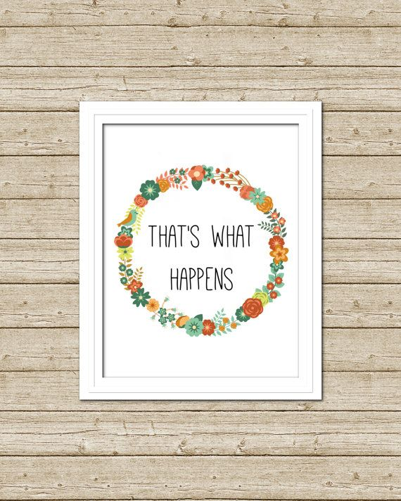 8x10 That's What Happens Printable Wall Art by xoLoreyDesigns