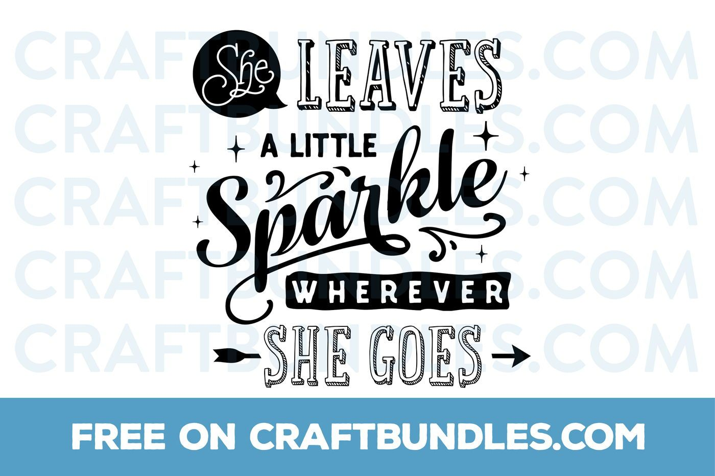 Download She Leaves A Little Sparkle Wherever She Goes Quote – Svg, Dxf, Eps – Cutting Files Image
