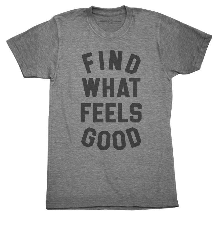d434d8f472 Find What Feels Good - Gym Shirt (Unisex)   fitness - selfcare- good ...