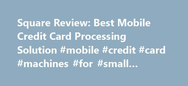 Square review best mobile credit card processing solution mobile square review best mobile credit card processing solution mobile credit card colourmoves