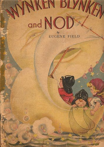 Wynken Blynken And Nod By Eugene Field Mom Had A Set Of Eugene Field Books That I Did Not In Children S Book Illustration Book Art Childrens Illustrations