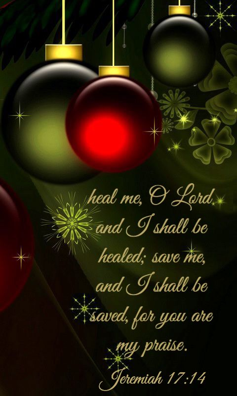 Jeremiah 17 14 Nlt O Lord If You Heal Me I Will Be Truly Healed If You Save Me I Will Be Truly Sav Christmas Christ Christmas Blessings Christmas Quotes