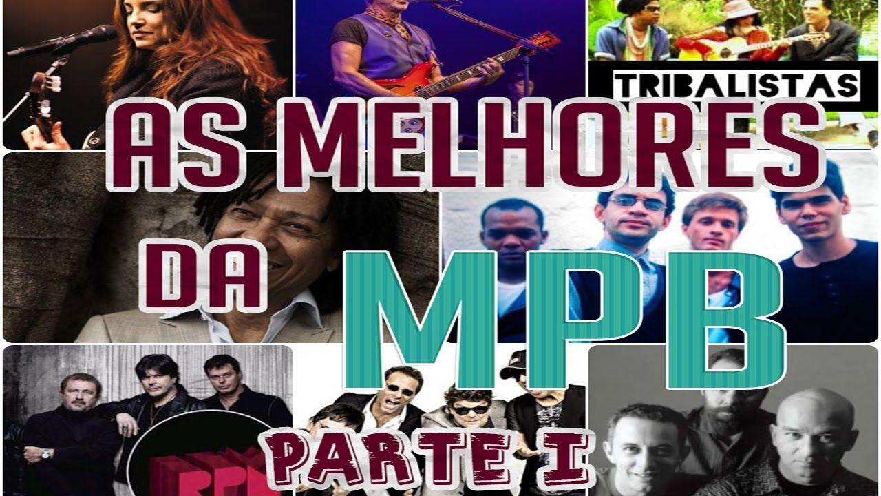 As Melhores Musicas Da Mpb Playlist De Musicas Com Imagens