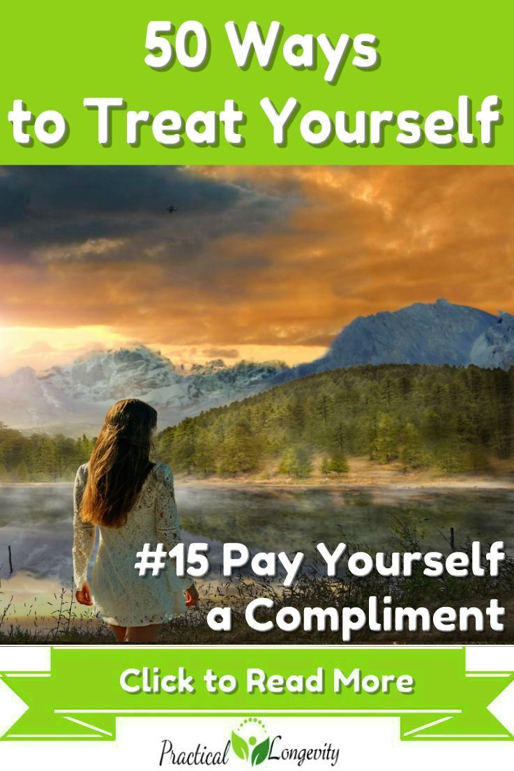 265f27075de Look in the mirror and deliver a healthy round of compliments. No one else  may get the chance to do it