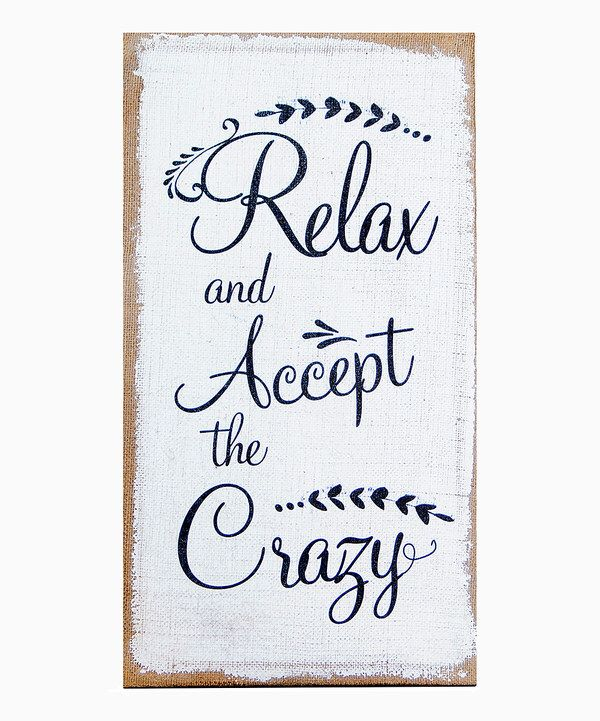 Look at this 'Relax and Accept the Crazy' Wood Sign on #zulily today!