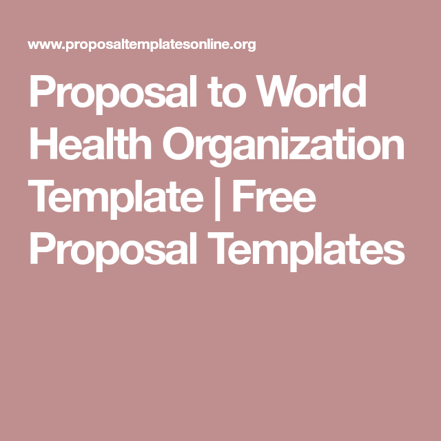 Proposal To World Health Organization Template Free Proposal