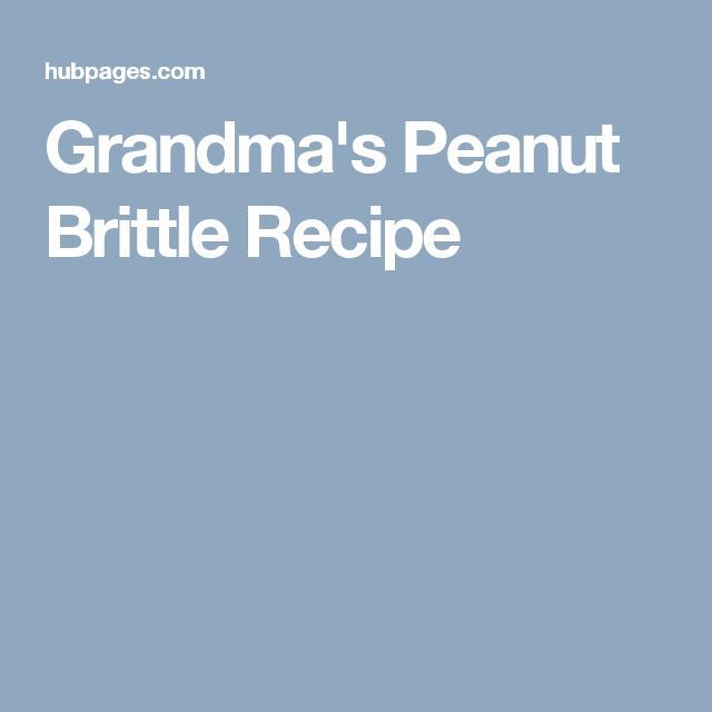 Grandma's Peanut Brittle Recipe