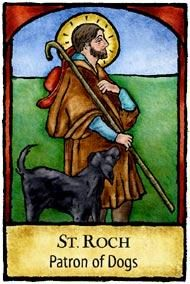 Saint Roch - Patron of Dogs, Dog Lovers and Pilgrims.  Pray to him when your pet is ill...he really helps!