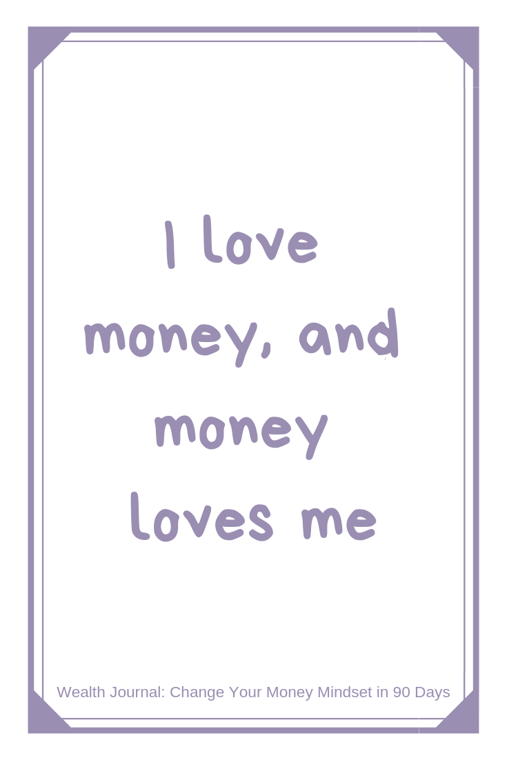 I Love Money And Money Loves Me Wealth Affirmation To Change Your Money Mindset To Enable You To Wealth Affirmations Money Affirmations Money Mindset Quotes