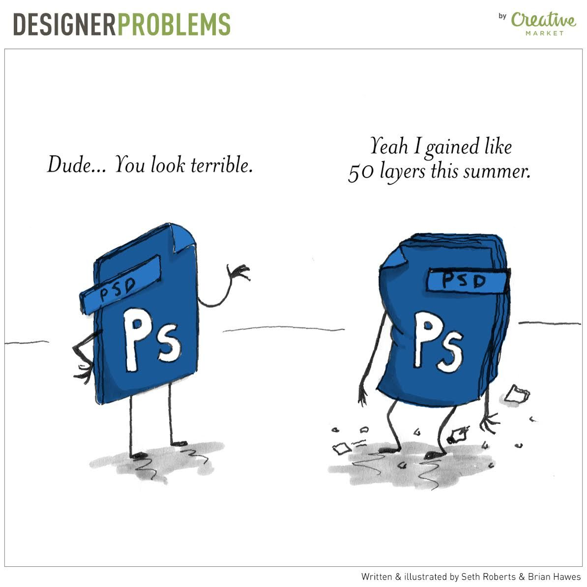 Every week we'll be poking fun at the all the best and worst parts of being a designer. Here's our growing collection of #DesignerProblems, we hope you enjoy it!